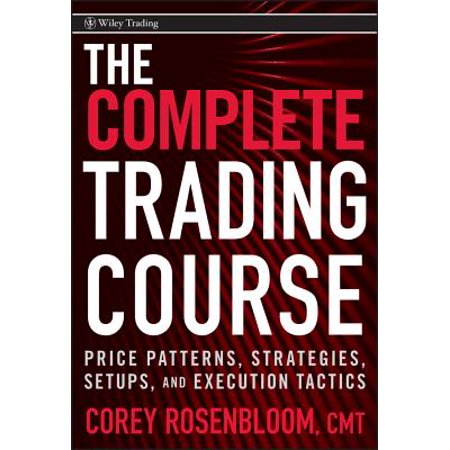 The Complete Trading Course : Price Patterns, Strategies, Setups, and Execution (Best Futures Trading Courses)