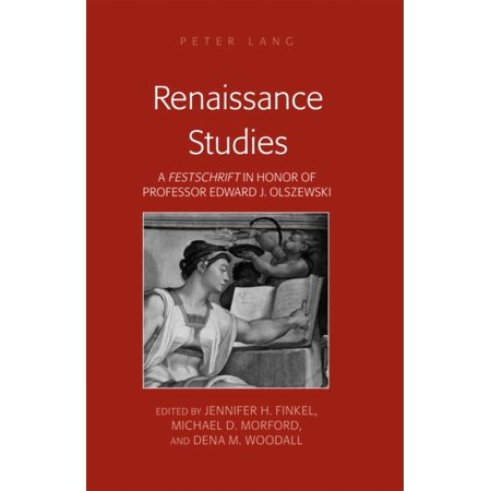 Renaissance Studies: A Festschrift in Honor of Professor Edward J. Olszewski (Hardcover)