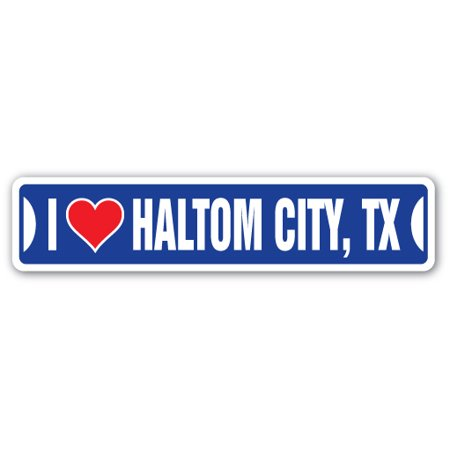 I LOVE HALTOM CITY, TEXAS Street Sign tx city state us wall road décor gift (Party City Mckinney Tx)