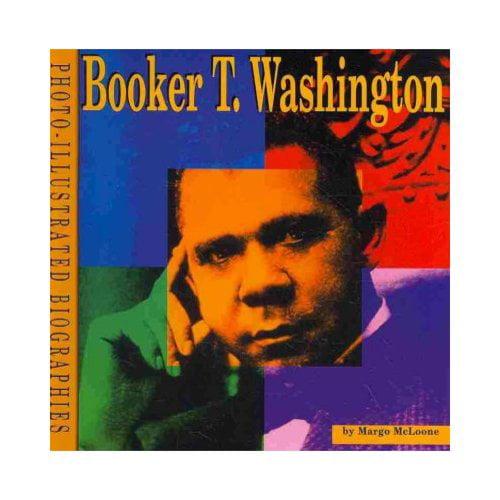 Booker T. Washington: A Photo-Illustrated Biography