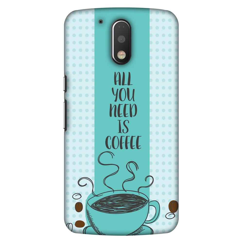 Motorola Moto G4 Play XT1609 Case, Motorola Moto G4 Play XT1607 Case - All You Need Is Coffee,Hard Plastic Back Cover, Slim Profile Cute Printed Designer Snap on Case with Screen Cleaning Kit