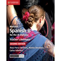 Ib Diploma: Mañana Teacher's Resource with Cambridge Elevate: Spanish B for the Ib Diploma (Other)