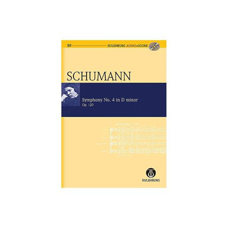 Eulenburg Symphony No 4 in D minor, Op. 120 Eulenberg Audio plus Score W/ CD Composed by Schumann Edited by Roesner (Sound Editing Equipment)