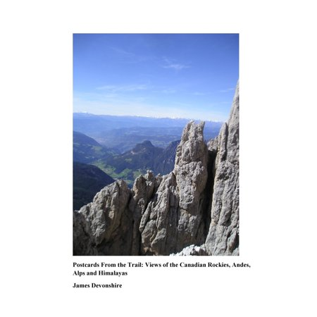 Postcards from the Trail:Views of the Canadian Rockies, Andes, Alps and Himalayas -