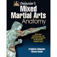 Anatomy: Delavier's Mixed Martial Arts Anatomy (Paperback)