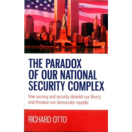 The Paradox Of Our National Security Complex