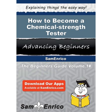 Strength Tester - How to Become a Chemical-strength Tester - eBook