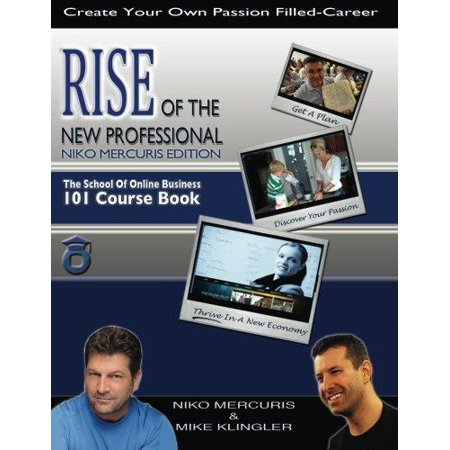 Rise Of The New Professional   Niko Mercuris Edition  The School Of Online Business 101 Course Book