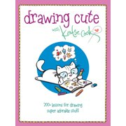 Drawing Cute with Katie Cook: 200+ Lessons for Drawing Super Adorable Stuff (Paperback)