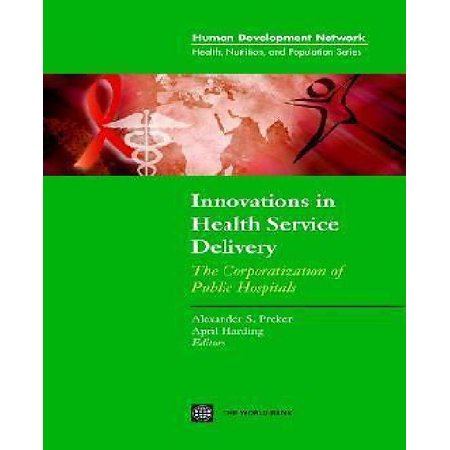 Innovations In Health Service Delivery   The Corporatization Of Public Hospitals