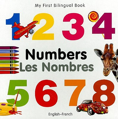 My First Bilingual Book–Numbers (English–French)