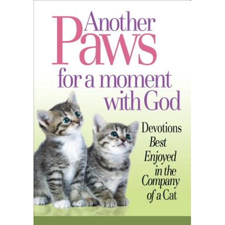 Another Paws for a Moment with God : Devotions Best Enjoyed in the Company of a