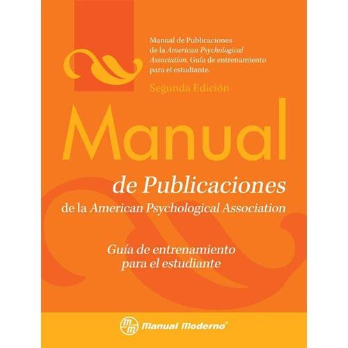 Manual de publicaciones de la American Psychological Association: Guia de entrenamiento para el estudiante / Publication Manual of the APA Training Guide For Students