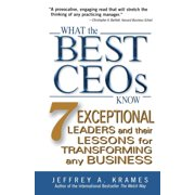 What the Best Ceos Know: 7 Exceptional Leaders and Their Lessons for Transforming Any Business (Paperback)