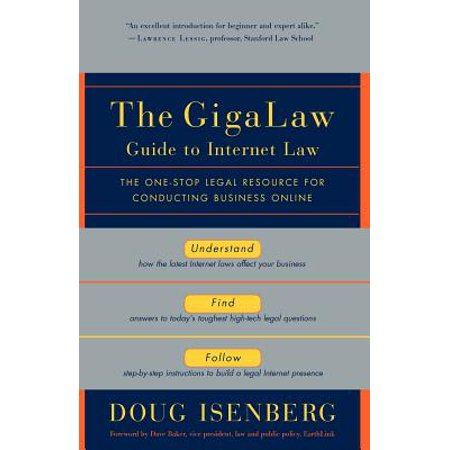 The Gigalaw Guide To Internet Law  The One Stop Legal Resource For Conducting Business Online