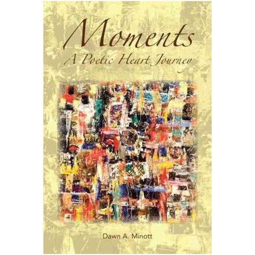 Moments: A Poetic Heart Journey