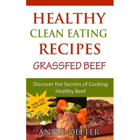 Healthy Clean Eating Recipes: Grassfed Beef -