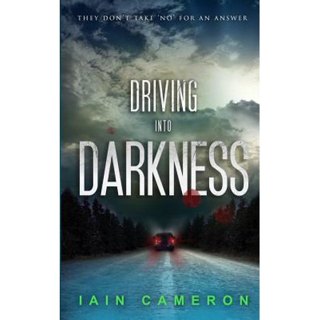 Driving Into Darkness (Di Angus Henderson 2) by
