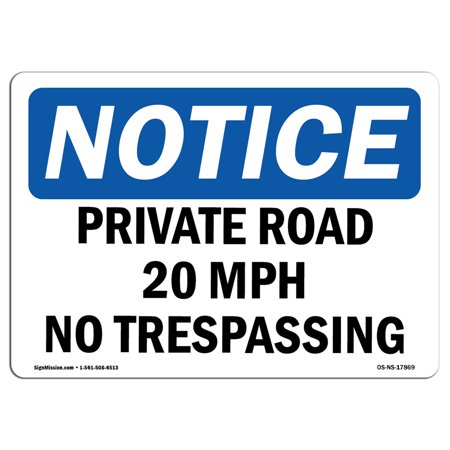 OSHA Notice Sign - Private Road 20 MPH No Trespassing | Choose from: Aluminum, Rigid Plastic or Vinyl Label Decal | Protect Your Business, Construction Site, Warehouse | Made in the (California Preliminary 20 Day Notice For Private Works)