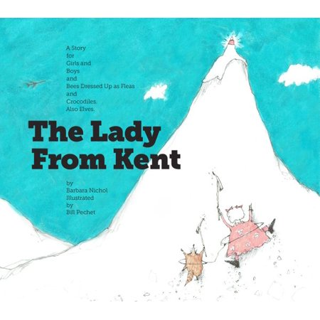 The Lady from Kent : A Story for Girls and Boys and Bees Dressed Up as Fleas and Crocodiles. Also - Elf Girl Pics