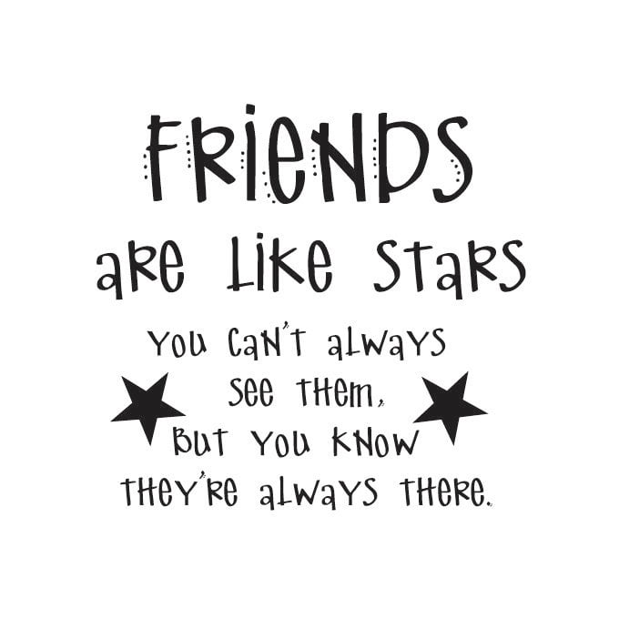 Friends Are Like Stars Quote