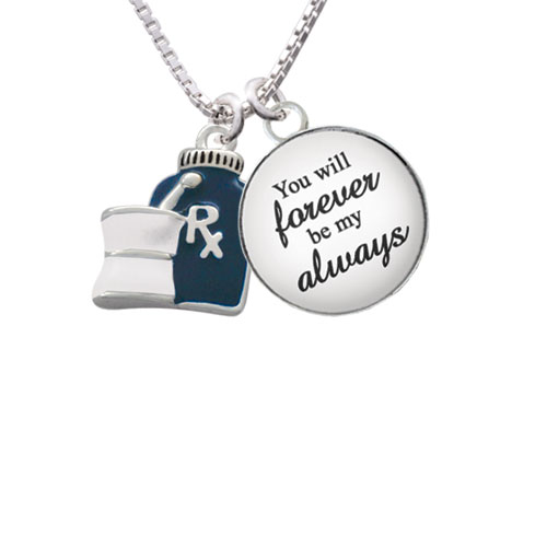 """Blue Prescription Bottle You will Forever be My Always Glass Dome Necklace, 18""""+2"""""""