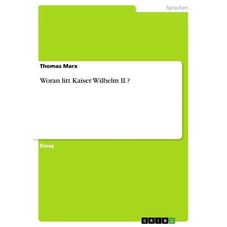 Kaiser Wilhelm Memorial Church Berlin - Woran litt Kaiser Wilhelm II.? - eBook