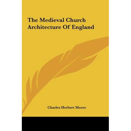 The Medieval Church Architecture of England - Medieval Architecture