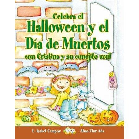 Dia De Muertos Y Halloween (Celebra El Halloween y El Dia de Muertos Con Cristina y Su Conejito)