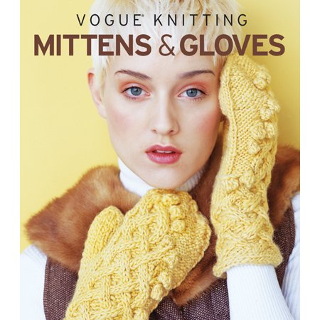 Vogue ® Knitting Mittens & Gloves