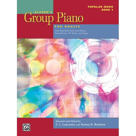 Alfred's Group Piano for Adults -- Popular Music, Bk 1 : Solo Repertoire and Lead Sheets from Movies, TV, Radio, and Stage