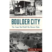 Boulder City: The Town That Built the Hoover Dam (Hardcover)
