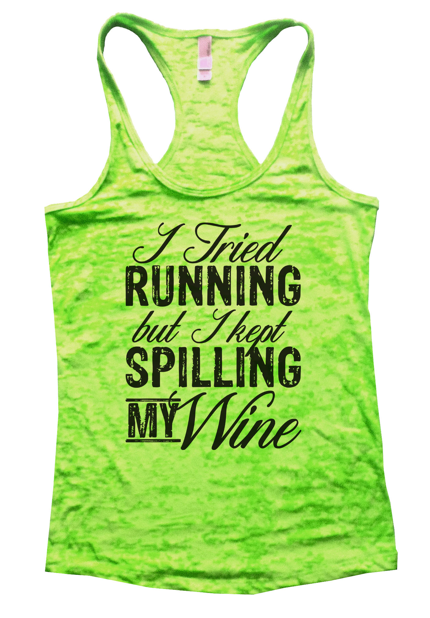 Funny Wine Tank Tops I Tried Running But I Kept Spilling My Wine