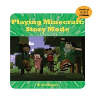 21st Century Skills Innovation Library: Unofficial Guides Ju: Playing Minecraft: Story Mode (Paperback)