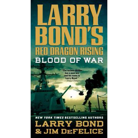 Larry Bond's Red Dragon Rising: Blood of War - (Larry Bonds Red Dragon Rising Blood Of War)