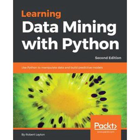 Learning Data Mining with Python - Second Edition - eBook