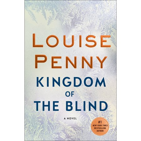 Kingdom of the Blind : A Chief Inspector Gamache (Blinded By The Light Wrapped Up Like A)