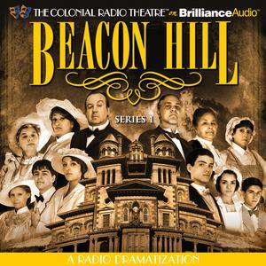 Beacon Hill - Series 1 - Audiobook