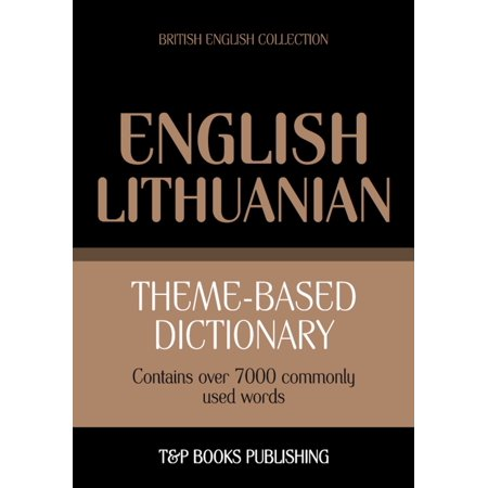 Theme-based dictionary British English-Lithuanian - 7000 words -