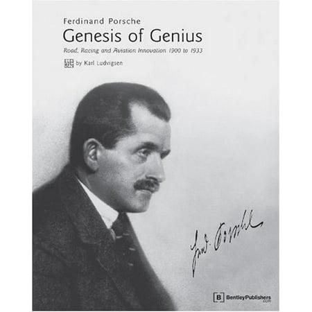 Ferdinand Porsche - Genesis of Genius: Road, Racing and Aviation Innovation 1900 to 1933