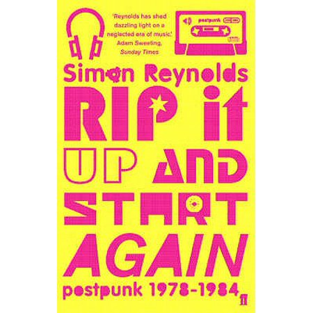 Rip It Up and Start Again : Post-Punk 1978-84