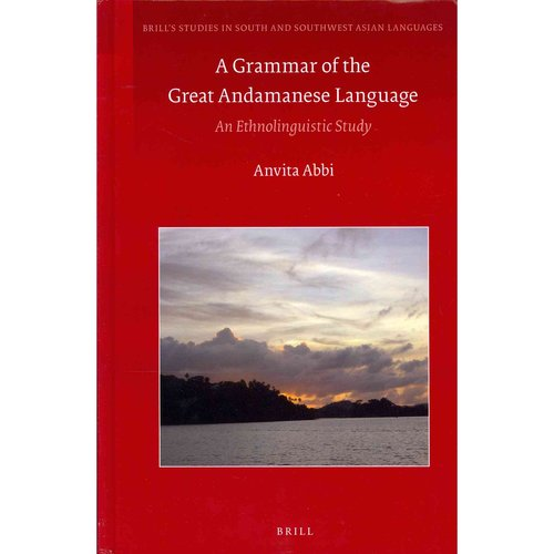 A Grammar of the Great Andamanese Language: An Ethnolinguistic Study