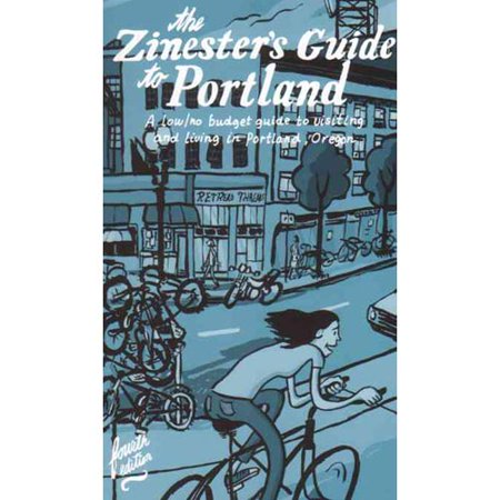 Zinester's Guide to Portland: A Low/No Budget Guide to Living In and Visiting Portland, OR (People's Guide), Granton, Shawn; Beaty, Nate