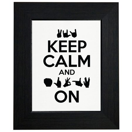 Keep Calm   Sign On   American Sign Language Asl Framed Print Poster Wall Or Desk Mount Options