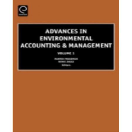 Advances In Environmental Accounting   Management  Volume 1  Advances In Environmental Accounting And Management   Vol 1