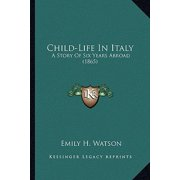 Child-Life in Italy : A Story of Six Years Abroad (1865)