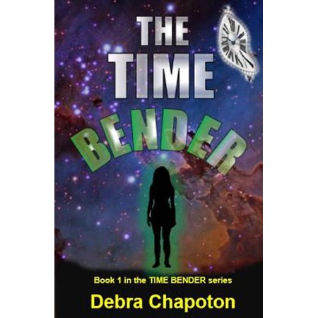 The Time Bender: An Alien Teen Fantasy Adventure
