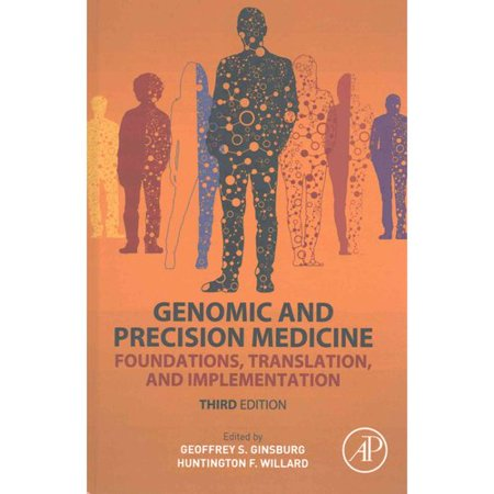 Genomic And Precision Medicine  Foundations  Translation  And Implementation