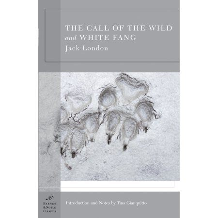 The Call Of The Wild And White Fang  Barnes   Noble Classics Series