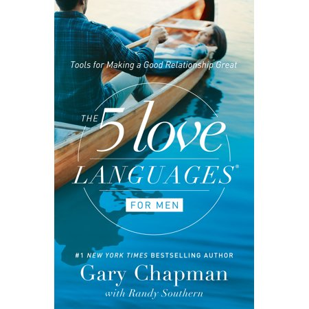 The 5 Love Languages for Men : Tools for Making a Good Relationship Great